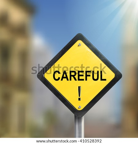 3d illustration of yellow roadsign of careful  isolated on blurred street scene - stock vector
