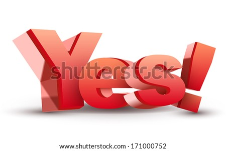 3d word YES! isolated white background