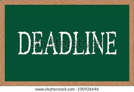 """""""deadline"""" word written on greenboard - stock vector"""