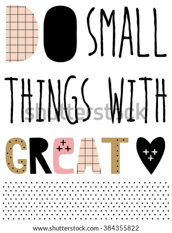 ''Do small things with great love'' hand lettering quote. Hand drawn typography poster - stock vector