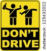 don't drink and drive sign. - stock vector