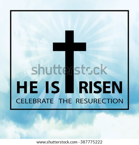 Easter.He is risen.Easter square background.Blue sky.Vector illustration,wallpaper. Blue sky with clouds, divine sunlight ,black crucifixion,cross,frame,titles. Religious design template - stock vector