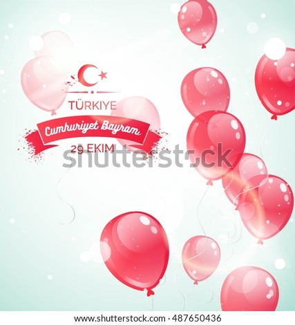 29 ekim Cumhuriyet Bayrami, Republic Day Turkey. 29 october Republic Day and the National Day in Turkey .  Celebration background  with flying balloons and text. Vector illustration