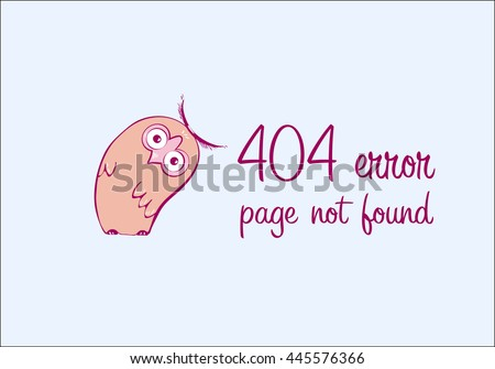 404 error, page not found with funny owl. Web page for site. Funny error 404 page vector illustration - stock vector