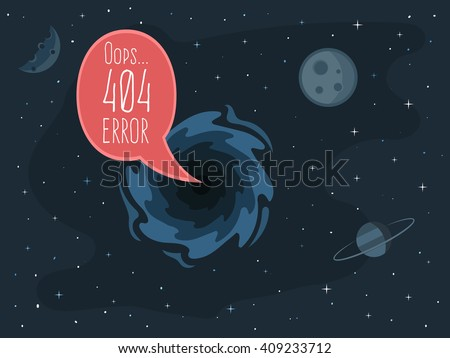 404 error page template for website. Open space. Bubble message from the black hole on the background of planets and stars. Vector illustration for web design 404 page not found - stock vector