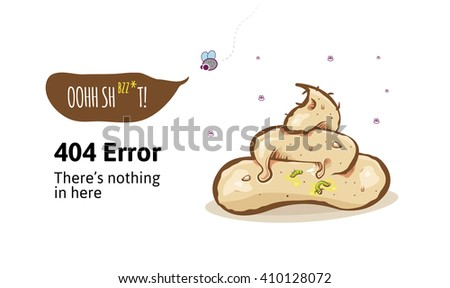 404 Error page with shit. Page not found. Something went wrong. Template design for error message. - stock vector