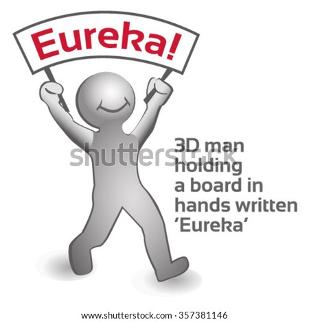 'Eureka' concept - 3D man holding a board in hands - stock vector