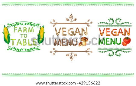 'Farm to table'; 'vegan menu' icons with corn, tomato and mushroom. Hand-drawn letters and vignettes. VECTOR set.   - stock vector