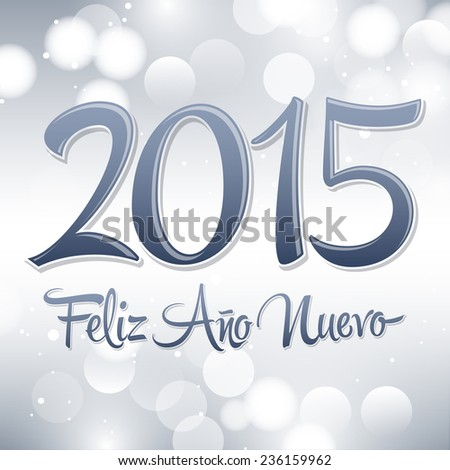 2015 Feliz Ano nuevo - 2015 happy new year spanish text vector lettering - fantasy background - stock vector