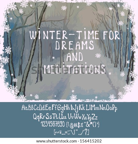 Hand drawn watercolor winter landscape with  text and snowflakes, author's font is attached.  All elements  are located on separate layers and can be used together or separately.  - stock vector
