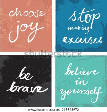 4 hand written inspirational typographic words quotes on grunge background - choose joy, stop making excuses, be brave, believe in yourself - stock vector