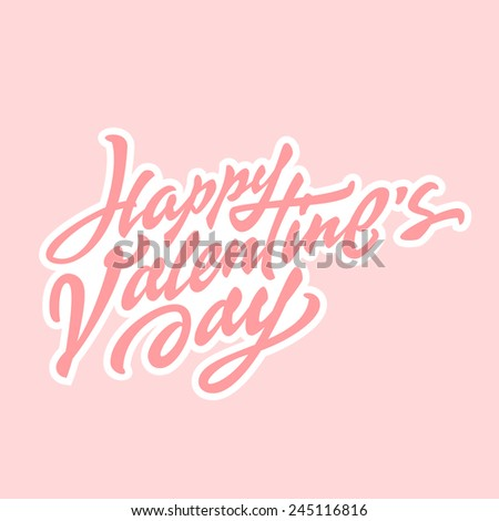 'Happy Valentine's Day' hand drawn brush script lettering typographic composition for greeting card design, t shirt apparel, print, poster, vector illustration - stock vector