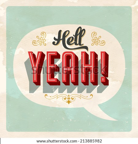 """Hell YEAH!"" popular expression - Vector EPS10. Grunge effects can be easily removed for a brand new, clean sign. - stock vector"