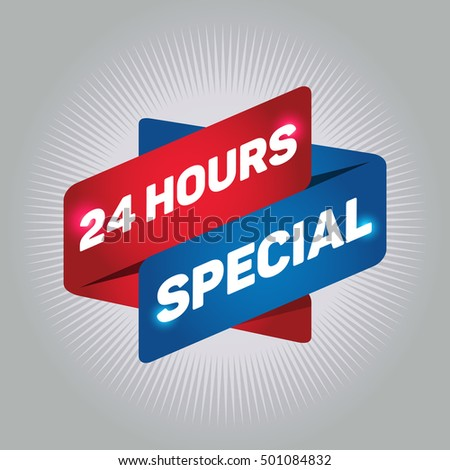 24 HOURS SPECIAL arrow tag sign.
