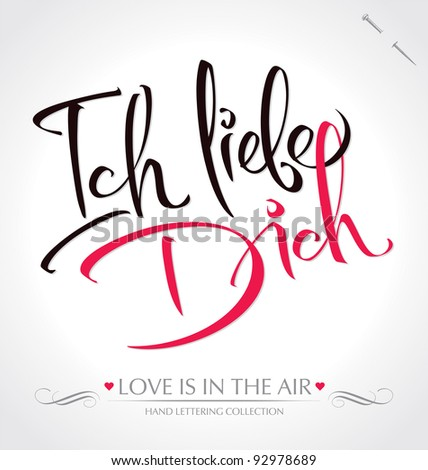 'ich liebe dich' hand lettering - handmade calligraphy; scalable and editable vector illustration (eps8);