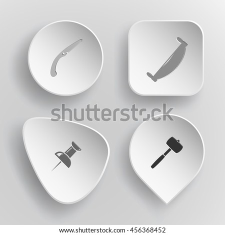 4 images: hand, two-handled saw, push pin, mallet. Angularly set. White concave buttons on gray background. Vector icons. - stock vector