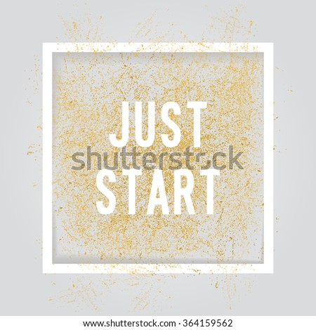Just start, Motivation square poster. Text lettering of an inspirational saying. Quote typographical poster, flyer, background template, vector design eps10 - stock vector