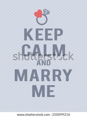 """""""Keep calm and marry me"""" lettering on blue polka dot background. Text, ring and hearts. - stock vector"""