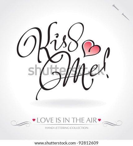 'kiss me' hand lettering - hand made calligraphy; scalable and editable vector illustration; - stock vector