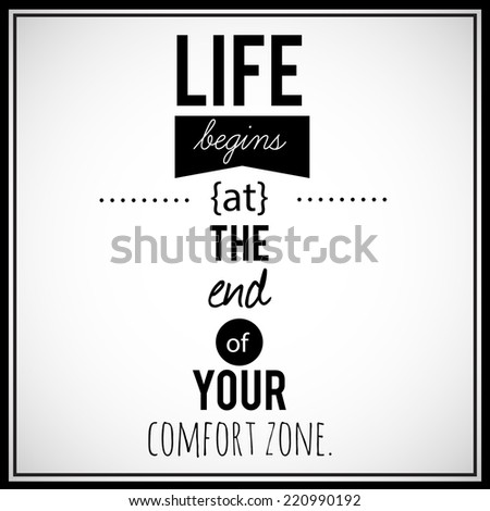 """""""Life begins at the end of your comfort zone"""". Inspirational, retro looking VECTOR quote. - stock vector"""