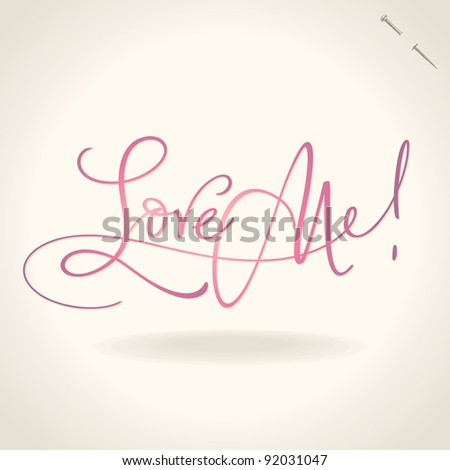 'love me' hand lettering - handmade calligraphy; scalable and editable vector illustration (eps8); - stock vector