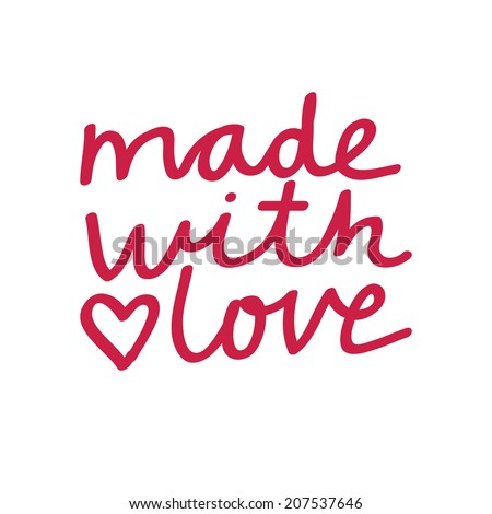 """Made with love"" lettering."