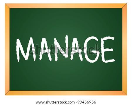 """manage"" word written on chalkboard - stock vector"