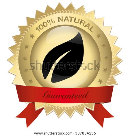 100% natural guaranteed seal or icon with red banner and leaf symbol. Glossy golden seal or button with stars and elegant banner.