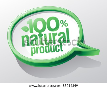 100% natural product shiny glass speech bubble.