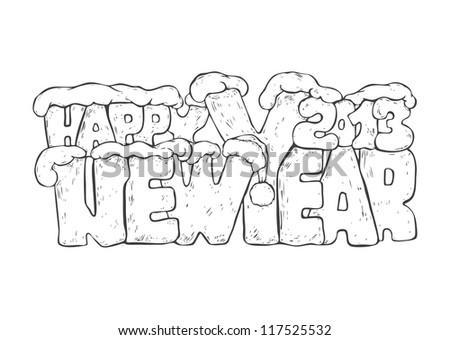 new year greeting design with words Happy New Year 2013 and santa hat and snowdrifts. monochrome hand drawn. vector object isolated. - stock vector