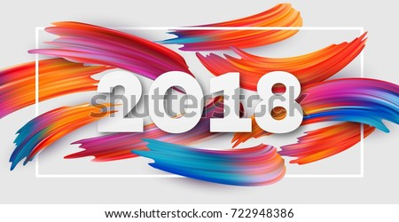 2018 New Year on the background of a colorful brushstroke oil or acrylic paint design element for presentations, flyers, leaflets, postcards and posters. Vector illustration EPS10