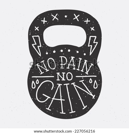 """No pain no gain"" kettle bell vector illustration - stock vector"
