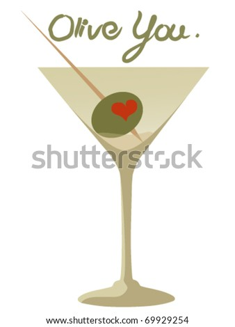"""""""Olive You"""" I love You Heart Olive Martini - stock vector"""