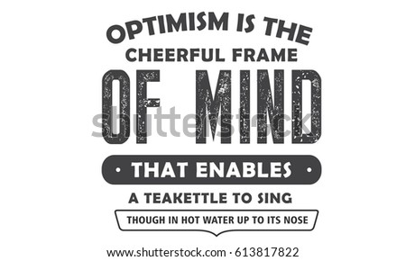 Optimism Cheerful Frame Mind That Enables Stock Vector (Royalty Free ...