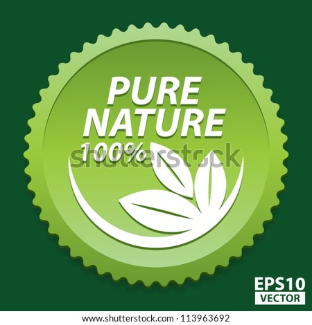 100 Percent Pure Nature Green Sign with white three leaves logo - EPS10 Vector - stock vector