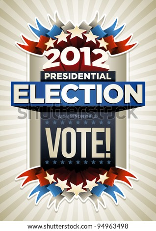 2012 Presidential Election Poster Design. Elements are layered separately in vector file. - stock vector