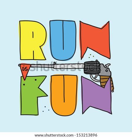 """Run is fun"" vector illustration - stock vector"