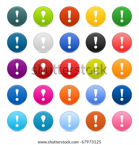 25 satined web 2.0 button with exclamation mark sign. Colored round shapes with shadow on white - stock vector