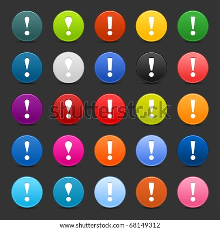 25 satined web 2.0 button with exclamation mark sign. Colorful round shapes with shadow on gray background - stock vector