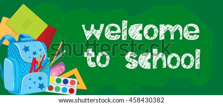 School background banner as a school board with inscription. backpack, paints, pencils, exercise books in the corner of the image