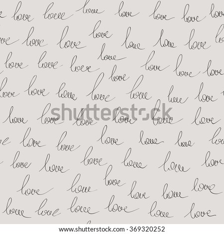 "Seamless pattern with handwriting text ""Love"". Simple background."