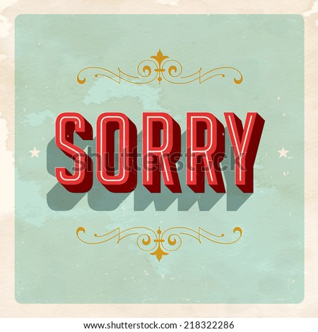"""""""SORRY"""" - Vector EPS10. Grunge effects can be easily removed for a brand new, clean sign. - stock vector"""