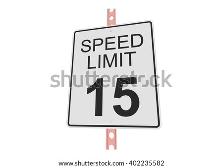 """""""Speed limit 15"""" - 3d illustration of roadsign isolated on white background - stock vector"""