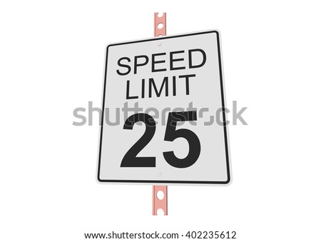 """""""Speed limit 25"""" - 3d illustration of roadsign isolated on white background - stock vector"""