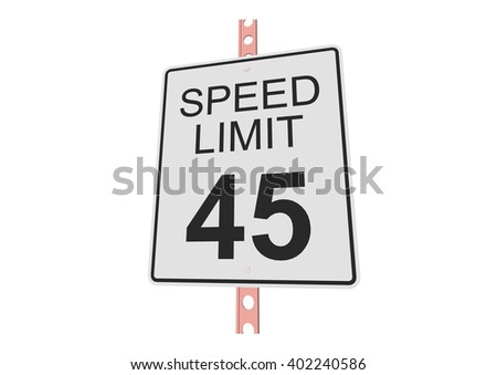 """""""Speed limit 45"""" - 3d illustration of roadsign isolated on white background - stock vector"""