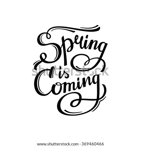 Spring is coming. Hand-lettering typographic design. Vintage T shirt graphics. Authentic apparel print. Vector illustration. - stock vector