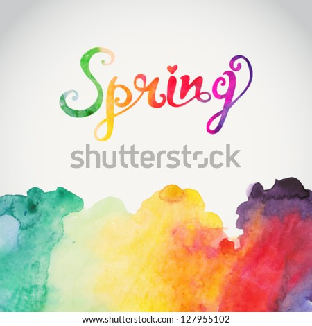 """Spring"" vector watercolor lettering. Abstract hand drawn watercolor background,vector illustration. Watercolor composition for scrapbook elements with empty space for text message. - stock vector"
