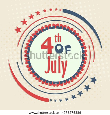4th of July, American Independence Day celebration with stylish badge and national flag color design on vintage background. - stock vector