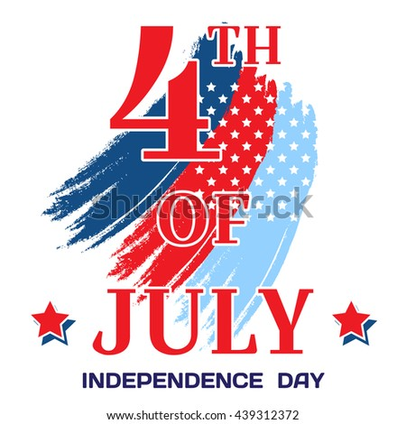 4th of July. Big bright inscription July 4th on a white background with brush strokes and elements of stars. Independence Day, July 4th holiday greetings, card, banner, flyer. Vector illustration - stock vector