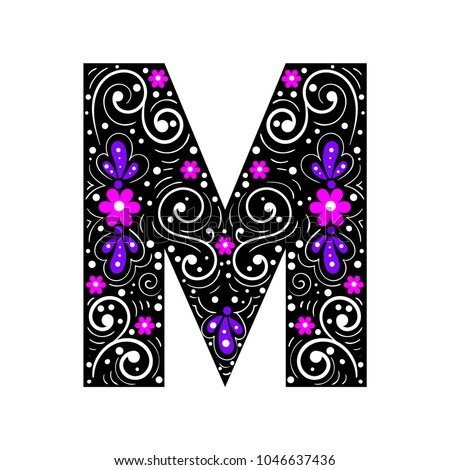 the letter m m colorful flower letter stock images royalty free images 25175 | stock vector the letter m colorful floral alphabet elegant patterns on the background of a black letter 1046637436